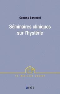 Gaetano Benedetti - Séminaires cliniques sur l'hystérie.
