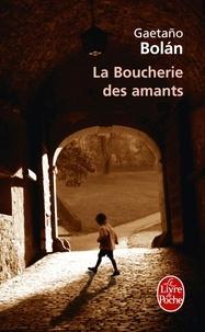 Gaetaño Bolan - La Boucherie des amants.