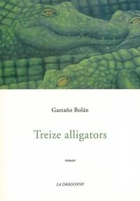 Gaetaño Bolan - Treize alligators.
