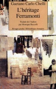 Gaetano-Carlo Chelli - L'héritage Ferramonti.