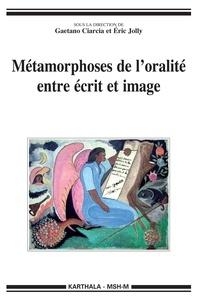 Gaetano Ciarcia et Eric Jolly - Métamorphoses de l'oralité entre écrit et image.
