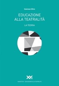Gaetano Oliva - Educazione alla teatralità - La teoria.