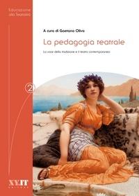 Gaetano Oliva - La pedagogia teatrale - La voce della tradizione e il teatro contemporaneo.