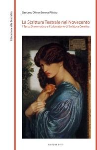 Gaetano Oliva et Serena Pilotto - La scrittura teatrale nel Novecento - Il Testo Drammatico e il Laboratorio di Scrittura Creativa.