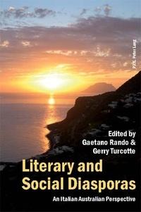 Gaetano Rando et Gerry Turcotte - Literary and Social Diasporas - An Italian Australian Perspective.