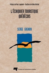 Gagnon - L'échiquier touristique québécois.
