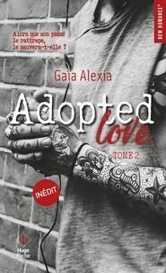 Livres du domaine public Adopted love Tome 2 par Gaïa Alexia CHM 9782755635997