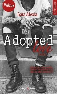 Gaïa Alexia - Adopted love Tome 3 : .