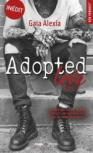 Gaïa Alexia - NEW ROMANCE  : Adopted Love - tome 3.