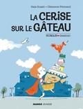 Gaia Guasti et Clémence Pénicaud - La cerise sur le gâteau.