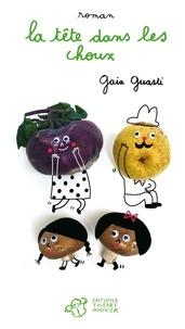 Gaia Guasti - La tête dans les choux.