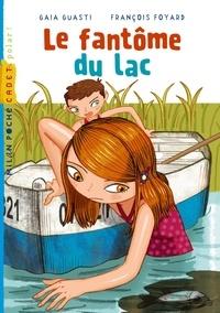 Gaia Guasti et François Foyard - Le fantôme du lac.