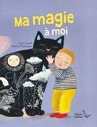 Gaia Guasti et Simona Mulazzani - Ma magie à moi.
