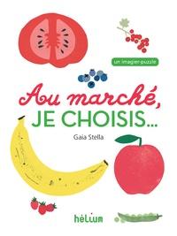 Gaia Stella - Au marché, je choisis....
