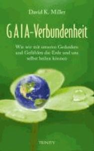Gaia-Verbundenheit - Wie wir mit unseren Gefühlen und Gedanken die Erde und uns selbst heilen können.