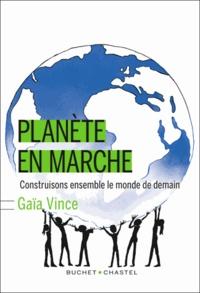 Gaia Vince - Planète en marche - Construisons ensemble le monde de demain.