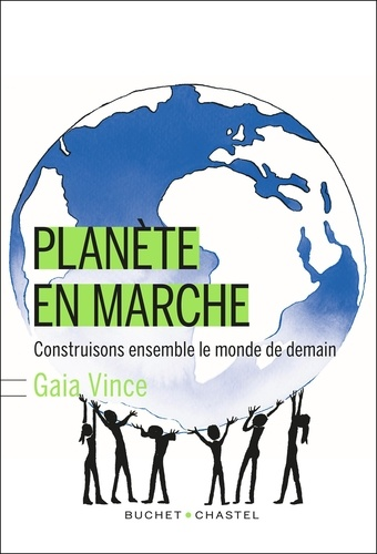 Planète en marche. Construisons ensemble le monde de demain
