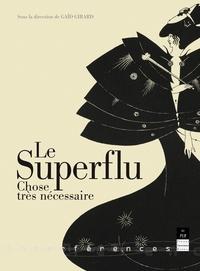 Gaïd Girard et  Collectif - Le superflu, chose très nécessaire.