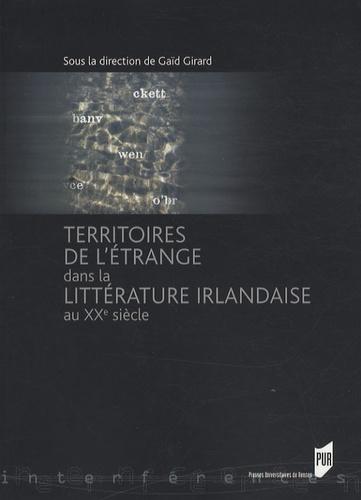 Gaïd Girard - Territoires de l'étrange dans la littérature irlandaise au XXe siècle.