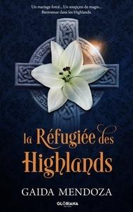 Gaida Mendoza - La Réfugiée des Highlands.