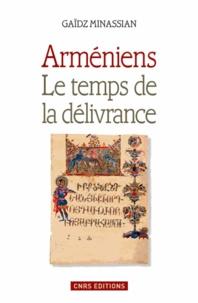 Gaïdz Minassian - Arméniens - Le temps de la délivrance.