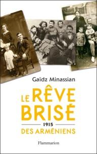 Gaïdz Minassian - Le rêve brisé des Arméniens.