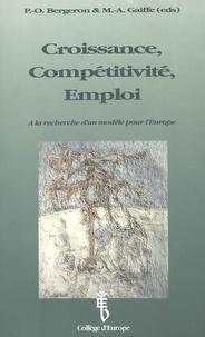 Gaiffe et  Bergeron - Croissance, compétitivité, emploi - À la recherche d'un modèle pour l'Europe.