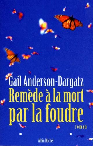 Gail Anderson-Dargatz - Remède à la mort par la foudre.