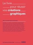 Gail Anderson et Steven Heller - Le livre pour réussir vos créations graphiques.