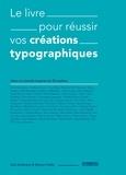 Gail Anderson et Steven Heller - Le livre pour réussir vos créations typographiques.