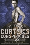 Gail Carriger - Finishing School 02. Curtsies and Conspiracies.