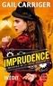 Gail Carriger - Imprudence (Le Protocole de la crème anglaise, Tome 2).