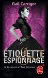 Gail Carriger - Le Pensionnat de Mlle Géraldine Tome 1 : Etiquette et espionnage.