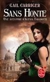 Gail Carriger - Le protectorat de l'ombrelle Tome 3 : Sans honte.