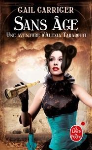 Gail Carriger - Le protectorat de l'ombrelle Tome 5 : Sans âge.