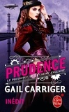 Gail Carriger - Le protocole de la crème anglaise Tome 1 : Prudence.
