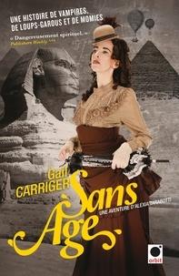 Gail Carriger - Sans âge (le Protectorat de l'ombrelle*****).