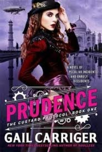 Gail Carriger - The Custard Protocol - Book One: Prudence.