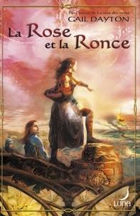 Gail Dayton - La Rose et la Ronce (Harlequin Luna).