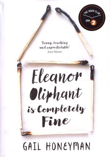 Gail Honeyman - Eleanor Oliphant is Completely Fine.