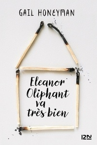 Gail Honeyman - Eleanor Oliphant va très bien.