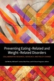 Gail L. McVey et Michael P. Levine - Preventing Eating-Related and Weight-Related Disorders - Collaborative Research, Advocacy, and Policy Change.