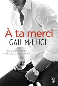Gail McHugh - A ta merci.