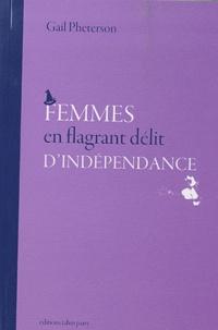 Gail Pheterson - Femmes en flagrant délit d'indépendance.