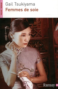 Gail Tsukiyama - Femmes de soie.