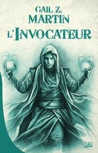 Gail Z. Martin - Chroniques du Nécromancien Tome 1 : L'Invocateur.
