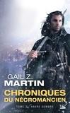 Gail Z. Martin - Chroniques du Nécromancien Tome 3 : Havre sombre.