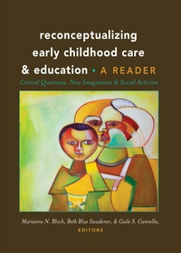 Gaile s. Cannella et Beth blue Swadener - Reconceptualizing Early Childhood Care and Education - Critical Questions, New Imaginaries and Social Activism: A Reader.
