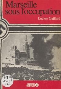 Gaillard - Marseille sous l'Occupation.