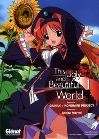 Gainax et Ashita Morimi - This Ugly and Beautiful World Tome 1 : .